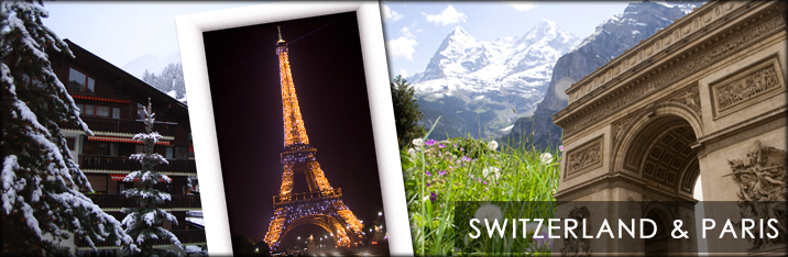 Switzerland and Paris Adventures